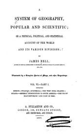 A system of geography, popular and scientific, or, A physical, political, and statistical account of the world and its various divisions: Volume 6, Issue 1