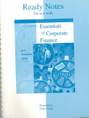 Ready Notes for Use with Essentials of Corporate Finance  Third Edition  Stephen A  Ross  Randolph W  Westerfield  Bradford D  Jordan