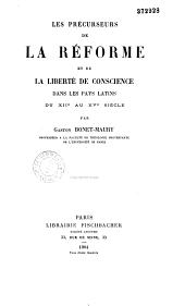 Les précurseurs de la réforme et la liberté de conscience dans les pays latins du XIIe au XVe siècle