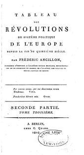 Tableau des révolutions du système politique de l'Europe depuis la fin du quinzième siècle: Partie2,Volume3