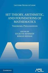 Set Theory, Arithmetic, and Foundations of Mathematics: Theorems, Philosophies