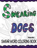 Swearing Dogs   Swear Word Coloring Book for Adults  Sweary Coloring Book  Book