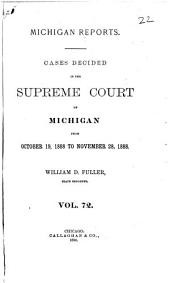 Michigan Reports: Cases Decided in the Supreme Court of Michigan, Volume 72