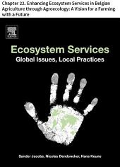 Ecosystem Services: Chapter 22. Enhancing Ecosystem Services in Belgian Agriculture through Agroecology: A Vision for a Farming with a Future