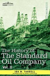 The History of the Standard Oil Company, Vol. II (in Two Volumes): Volume 2