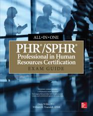 PHR SPHR Professional in Human Resources Certification All in One Exam Guide PDF