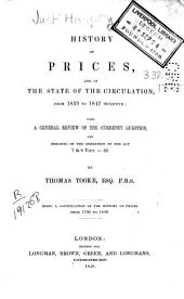 A History of prices and of the state of the circulation from 1839 to 1847 inclusive ; with a general review of the currency question