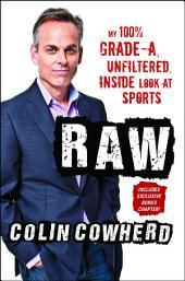 Raw: My 100% Grade-A, Unfiltered, Inside Look at Sports