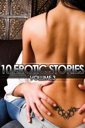 10 Erotic Stories: Volume 3