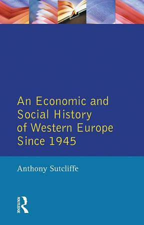 An Economic and Social History of Western Europe since 1945 PDF