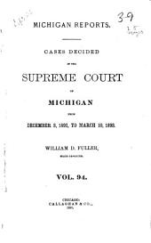 Michigan Reports: Cases Decided in the Supreme Court of Michigan, Volume 94