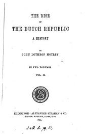 The rise of the Dutch republic: Volume 2