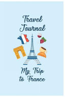 Travel Journal My Trip To France