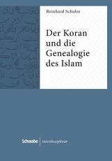 Der Koran und die Genealogie des Islam PDF