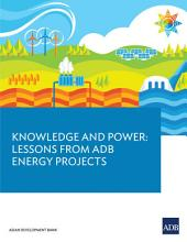 Knowledge and Power: Lessons from ADB Energy Projects