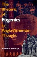 The Rhetoric of Eugenics in Anglo American Thought PDF
