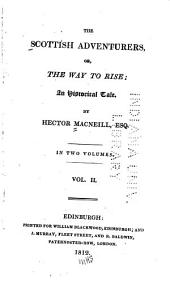 The Scottish Adventurers, Or, The Way to Rise;: An Historical Tale, Volume 2
