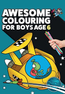 Awesome Colouring Book For Boys Age 6