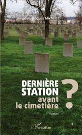 Dernière station avant le cimetière ?: Roman
