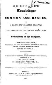 Sheppard's Touchstone of Common Assurances: Or, A Plain and Familiar Treatise, Opening the Learning of the Common Asssurances, Or Conveyances of the Kingdom, Volume 1