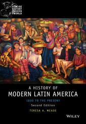 History of Modern Latin America: 1800 to the Present, Edition 2