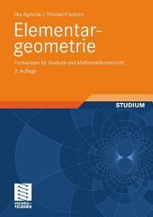 Elementargeometrie: Fachwissen für Studium und Mathematikunterricht, Ausgabe 2