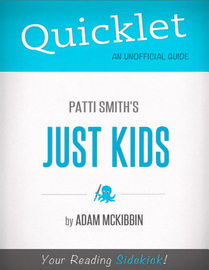 Quicklet on Patti Smith s Just Kids  CliffNotes like Summary