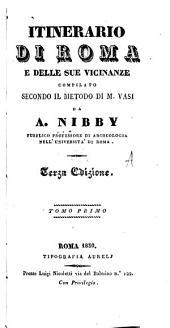 Itinerario di Roma e delle sue vicinanze: compilato secondo il metodo, Volume 1