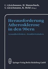 Herausforderung Atherosklerose in den 90ern: Gesundheit fördern — Krankheit mindern