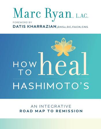 How to Heal Hashimoto s PDF