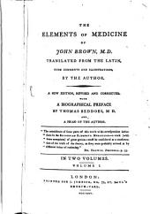 The Elements Of Medicine: In Two Volumes, Volume 1