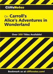 CliffsNotes on Carroll's Alice's Adventures in Wonderland