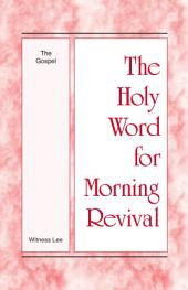 The Holy Word for Morning Revival - The Gospel