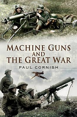 Machine Guns and the Great War
