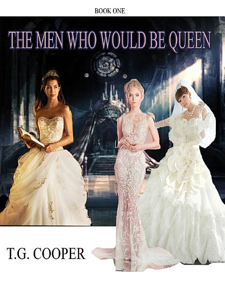 Download The Men Who Would Be Queen  Book One Book