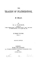 The Tragedy of Featherstone: A Novel, Volume 1