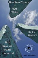 Quantum Physics is not Weird  On the Contrary  PDF