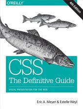 CSS: The Definitive Guide: Visual Presentation for the Web, Edition 4