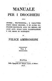 Manuale per i droghieri ossia storia, provenienza, e caratteri fisici delle droghe ...