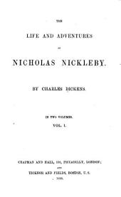 The Life and Adventures of Nicholas Nickleby: Volume 1