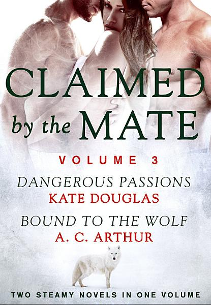 Claimed by the Mate  Vol  3 PDF