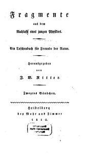 Fragmente aus dem Nachlasse eines jungen Physikers: ein Taschenbuch für Freunde der Natur, Band 2