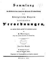 Sammlung der im Gebiete der inneren Staats-Verwaltung des Königreichs Bayern bestehenden Verordnungen,: aus amtlichen Quellen geschöpft und systematisch geordnet, Band 2