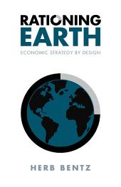 Rationing Earth: Economic Strategy by Design