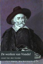 De werken van Vondel, in verband gebracht met zijn leven, en voorzien van verklaring en aanteekeningen: Met platen en afbeeldingen ...