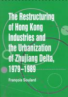 The Restructuring of Hong Kong Industries and the Urbanization of Zhujiang Delta  1979 1989 PDF