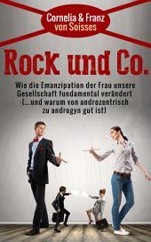 Rock und Co.: Wie die Emanzipation der Frau unsere Gesellschaft fundamental verändert