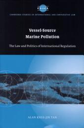 Vessel-Source Marine Pollution: The Law and Politics of International Regulation