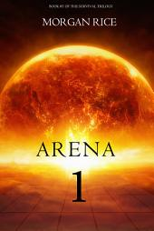 Arena One: Slaverunners (Book #1 of the Survival Trilogy)