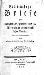 Freimüthige Briefe über Religion, Geistlichkeit und die Verwaltung gottesdienstlicher Aemter